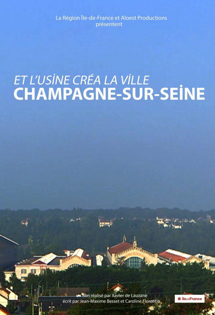 Et l'usine créa la ville, Champagne sur Seine. Un film de Xavier de Lauzanne - affiche Documentaire Ile de France
